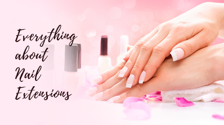 Everything about nail extensions