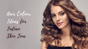 hair color ideas for indian skin
