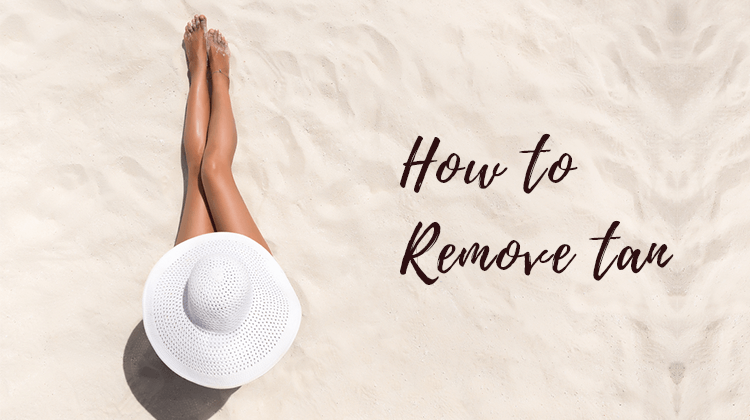 How To Remove Tan Here Are The Top 10 Tan Removal Remedies Nailspaexperience Blog